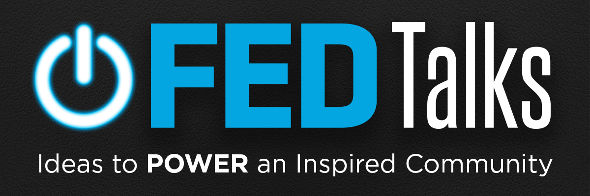 FED Talks: Ideas to Power an Inspired Community | August 30, 7:00-9:00 PM | Kelly Strayhorn Theater