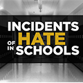 Incidents of Hate in Schools