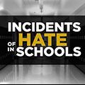Incidents of Hate in Schools
