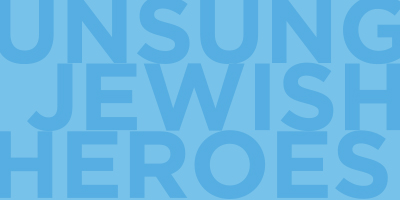 Unsung Jewish Heroes